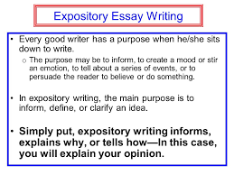 essay writing expository writing  opinion essay  expository essay    expository essay writing every good writer has a purpose when he she sits down to