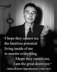 Oppenheimer Quote Magnificent Quote From Robert Oppenheimer One Of The Leaders In Inventing The