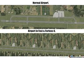 Fast & Furious 6 Longest Runway Ever. by xxmonster - Meme Center via Relatably.com