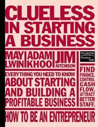 Clueless in Starting a Business: Aitchison, Jim, Khoo, Adam, Lwin, May:  9789812445070: Amazon.com: Books
