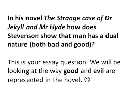 in his novel the strange case of dr jekyll and mr hyde how does  in his novel the strange case of dr jekyll and mr hyde how does stevenson show