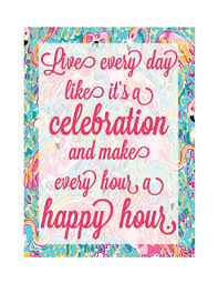 Lilly Pulitzer Quotes Mesmerizing Lilly Pulitzer Quotes Lilly Pulitzer Quote Live Every Day Like