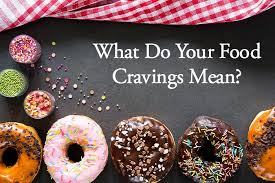 What Do Your Food Cravings Mean Deliciously Organic