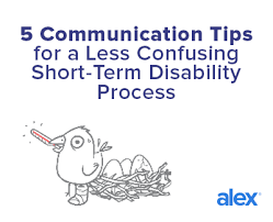 Short Term Disability Short Term Disability Communication Tips From Alex