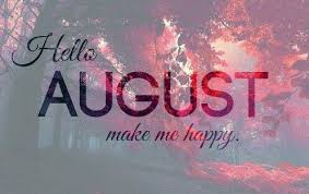 hello august please make me happy