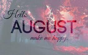 hello august please make me happy