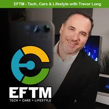 EFTM - Tech, Cars and Lifestyle