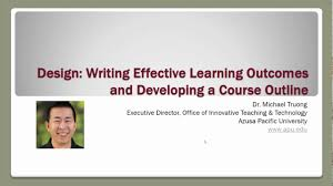 Instructional Design Course Outline Instructional Design Lesson 2a Writing Effective Learning Outcomes And A Course Outline