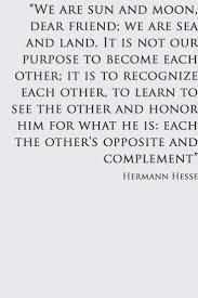 best respect others quotes ideas black and  to learn how to see the other and honor him hermann hesse