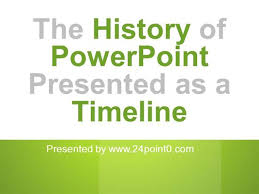 Powerpoint History The History Of Powerpoint A Timeline Authorstream
