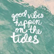 Coastal Quotes Good Vibes Tides Simple Good Vibes Quotes