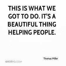 Helping People Quotes Delectable Thomas Miller Quotes QuoteHD