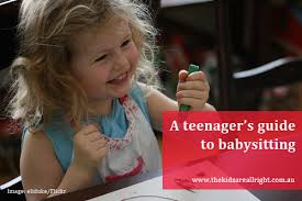 Babysitter For Teenager Teenagers Guide To Babysitting