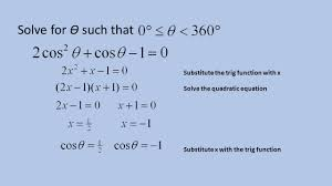 4 solve for Ө such that substitute the trig function with x solve the quadratic equation substitute x with the trig function