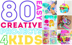 80 easy creative projects for kids including activities art crafts science engineering