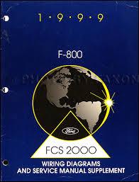 1998 ford f700 f800 ft900 b700 truck repair shop manual set 1999 ford f 800 repair shop manual and wiring original supplement