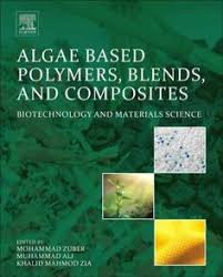 introduction to polymer science and chemistry a  algae based polymers blends and composites chemistry biotechnology and materials science