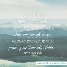 Let God S Light Shine Through You Living So That Lesson Five Let Your Light Shine So That
