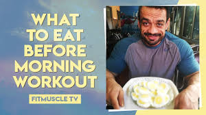 what to eat before morning workout