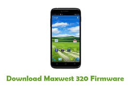 Download Maxwest 320 Firmware - Android ...