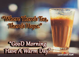 Good Morning Quotes With Tea Best of Good Morning Cards