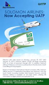 Is an network that allows for payment for travel and hotels. Solomon Airlines Now Accepting Uatp Airlinepros Inc