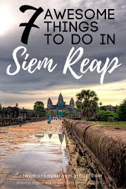7 Awesome Things To Do in Siem Reap Cambodia Angkor Cambodia.