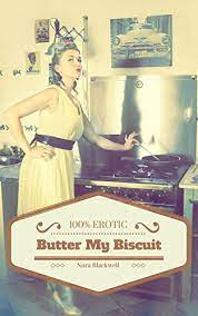 Butter My Biscuit - Kindle edition by Blackwell, Nora. Literature & Fiction  Kindle eBooks @ Amazon.com.