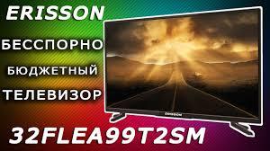 <b>ERISSON</b> 32FLEA99T2SM <b>Телевизор</b> ВСЕ ПЛЮСЫ И МИНУСЫ ...
