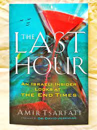 THE LAST HOUR By AMIR TSARFATI 9780800799120 Prophecy and End Times  FOREWORD BY DR.DAVID JEREMIAH AN ISRAELI INSIDE… | Book worth reading, Used  books, Books to read