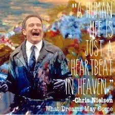 What Dreams May Come Quotes Best of Quotes Of What Dreams May Come QuoteSaga