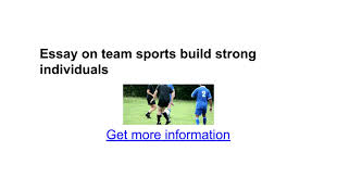 essay on team sports build strong individuals google docs