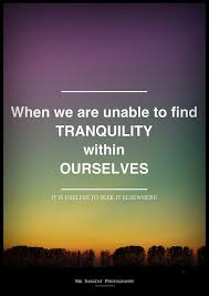 Tranquility Quotes Mesmerizing Quotes About Tranquility 48 Quotes