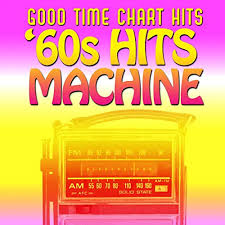 Music Hit Chart Good Time Chart Hits 60s Hit Machine By Various Artists On
