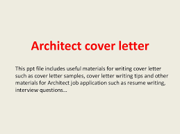 architect cover letter samples architectcoverletter 140221033635 phpapp02 thumbnail 4 jpg cb 1392953839