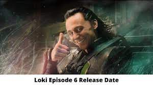 Loki Episode 6 Release Date and Time ...