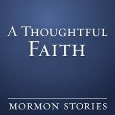A Thoughtful Faith - Mormon / LDS