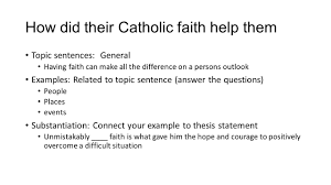 essay project th quarter ppt video online how did their catholic faith help them