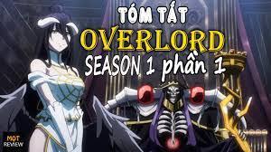 Tóm Tắt Anime Hay : Lạc Vào Thế Giới Game (Season 1 Phần 1) OVERLORD