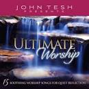 Ultimate Worship: 15 Soothing Worship Songs for Quiet Reflection