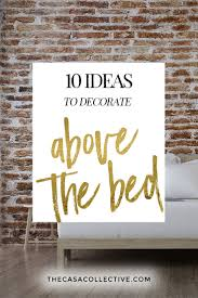ideas decorate. Wondering How To Decorate Above Your Bed? Here Are 10 Bedroom Decorating Ideas That Creatively