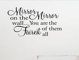 Mirror Mirror On The Wall Quote Enchanting Mirror Mirror On The Wallyou Are The Fairest Of Them All Vinyl