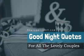 Good Night Quotes For All The Lovely Couples Gorgeous Lovely Couples Images With Quotes
