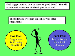 How To Write A Good Book Review Tips On Choosing A Good Book And Writing A Review Ppt Download
