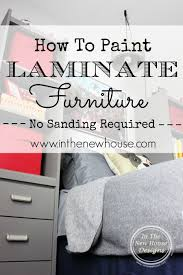 Painting Laminate Bedroom Furniture How To Paint Laminate Furniture In The New House Designs