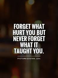 forget what hursts you quote