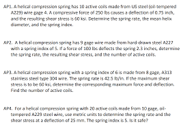 Spring Steel Gauge Chart Solved Ap1 A Helical Compression Spring Has 10 Active Co