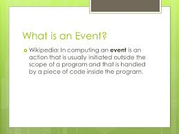 Program Of Events Sample Events And Interrupts Overview What Is An Event Examples Of