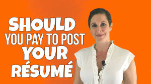 should you pay to post your r eacute sum eacute debra wheatman should you pay to post your reacutesumeacute debra wheatman