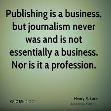 Journalism Quotes Cool Henry R Luce Quotes QuoteHD